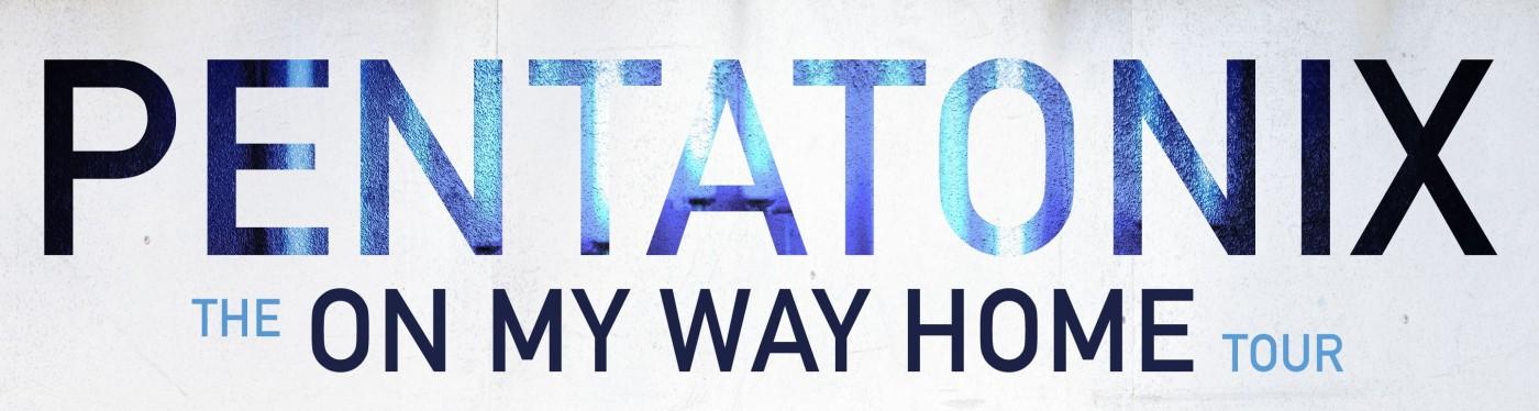 Pentatonix On My Way Home Concert
